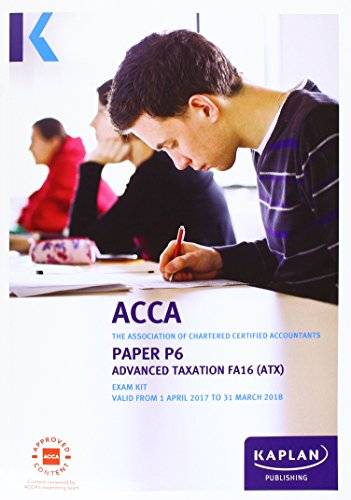 ACCA P6 Advanced Taxation FA2016 – Exam Kit