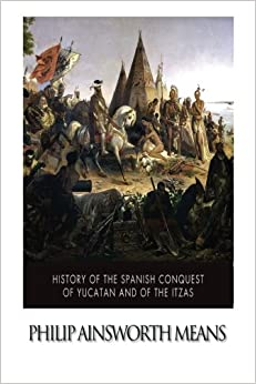 Book History of the Spanish Conquest of Yucatan and of the Itzas
