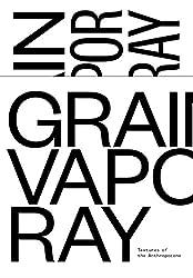 Textures of the Anthropocene: Grain Vapor Ray (4 volume set) (MIT Press)