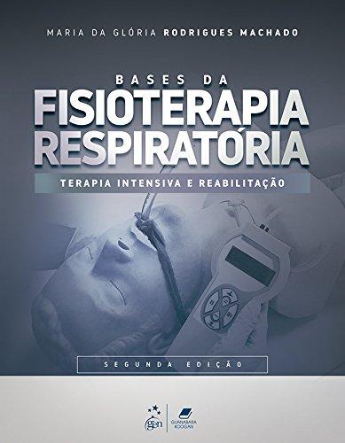 Fisioterapia Respiratória - Terapia Intensiva e Reabilitação