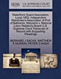 Waterfront Guard Association, Local 1852, Independent Watchmen's Association of Port of Baltimore, Maryland v. National Labor Relations Board U.S. ... of Record with Supporting Pleadings