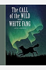 The Call of the Wild and White Fang (Sterling Unabridged Classics) Hardcover