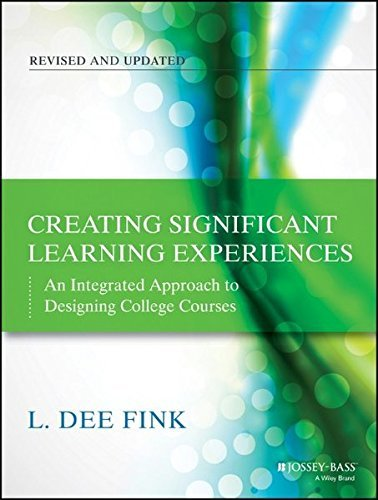 Creating Significant Learning Experiences: An Integrated Approach to Designing College Courses by L. Dee Fink (2013-08-26) PDF