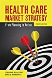 img - for Health Care Market Strategy: From Planning to Action book / textbook / text book
