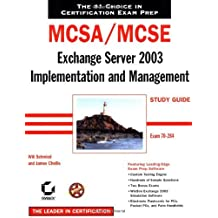 MCSA / MCSE: Exchange Server 2003 Implementation and Management Study Guide: Exam 70-284 by Will Schmied (2004-07-23)
