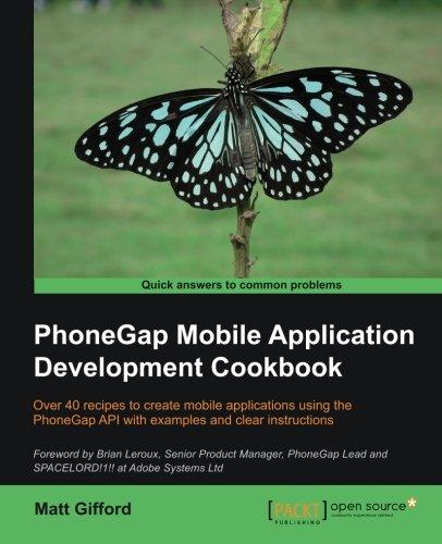 PhoneGap Mobile Application Development Cookbook by Gifford Matt, Publisher : Packt Publishing