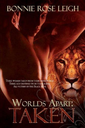 Worlds Apart - Taken Bonnie Rose Leigh