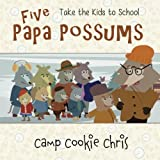 Five Papa Possums: Take the Kids to School (Green River Books) (Volume 8)