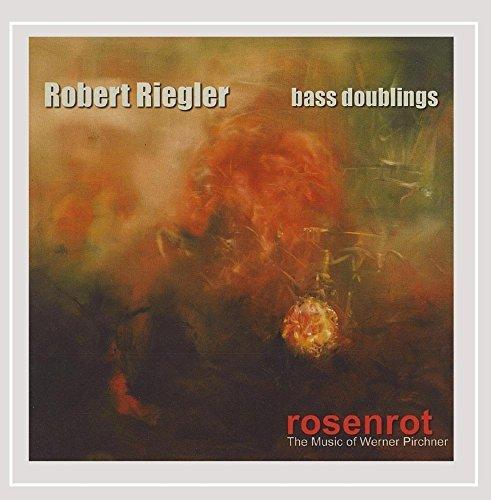 Rosenrot the Music of Werner Pirchner by Robert Riegler (2008-11-18)