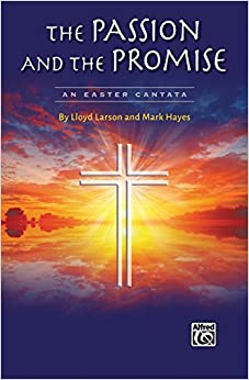 Descargar Libro Kindle The Passion And The Promise: An Easter Cantata (preview Pack), Score & Cd Ebooks Epub