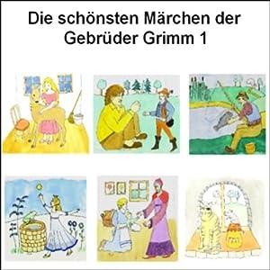 Die schönsten Märchen der Gebrüder Grimm 1 Hörbuch