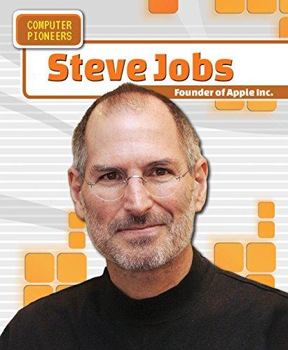 Steve Jobs: Founder of Apple Inc. (Computer Pioneers)