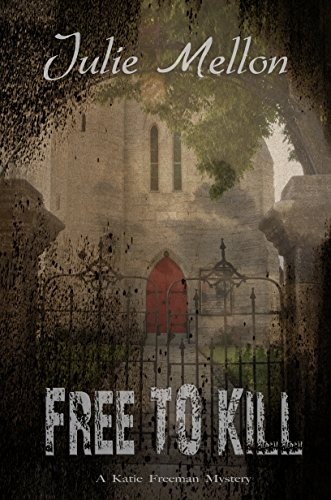 Free to Kill (Katie Freeman Mysteries Book 1)
