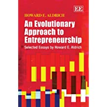 An Evolutionary Approach to Entrepreneurship: Selected Essays by Howard E. Aldrich