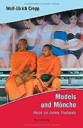Models und Mönche: Reise ins Innere Thailands