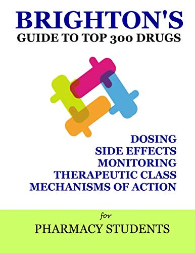 Brighton's Guide To Top 300 Drugs: For Pharmacy Students