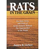 Front cover for the book Rats in the Grain: The Dirty Tricks and Trials of Archer Daniels Midland, the Supermarket to the World by James B. Lieber