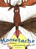 Moosetache, Margie Palatini, 0786811706