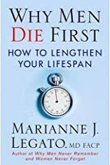 Why Men Die First: How to Lengthen Your Lifespan Hardcover