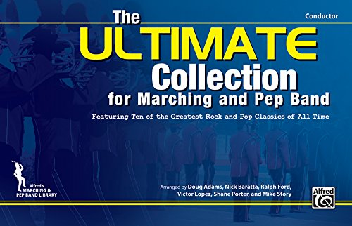 The ULTIMATE Collection for Marching and Pep Band: Featuring ten of the greatest rock and pop classics of all time (Conductor) ()