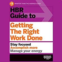 HBR Guide to Getting the Right Work Done Audiobook by  Harvard Business Review Narrated by Jonathan Yen
