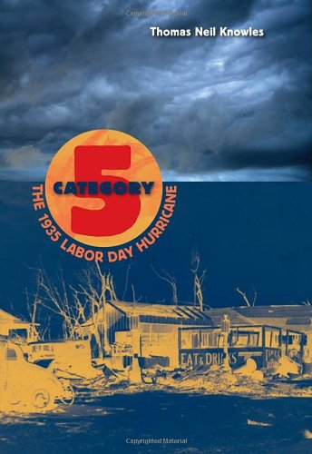 Category 5: The 1935 Labor Day Hurricane
