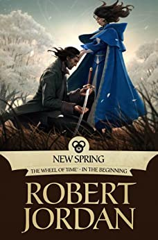 New Spring: The Novel (Wheel of Time Other Book 0) by [Jordan, Robert]