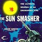 The Sun Smasher: Interstellar Patrol, Book 3 | Edmond Hamilton
