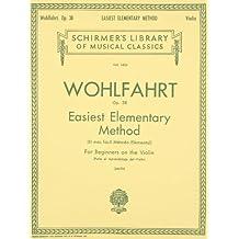Easiest Elementary Method for Beginners, Op. 38: Schirmer Library of Classics Volume 1404 Violin Method