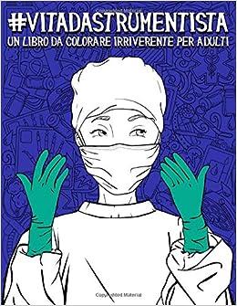 Vita da Strumentista: Un libro da colorare irriverente per ...