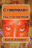 Cyberbaby, Elsue Johnson, 1499689446