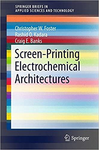 Book Screen-Printing Electrochemical Architectures (SpringerBriefs in Applied Sciences and Technology)