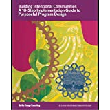 A 10-Step Implementation Guide to Purposeful Program Design (Building Intentional Communities)