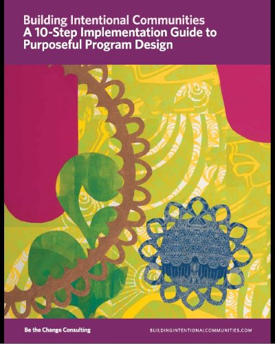 Download A 10-Step Implementation Guide to Purposeful Program Design (Building Intentional Communities) PDF