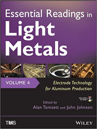 Essential Readings in Light Metals: Electrode Technology for Aluminum Production: 4 9781118636633 Higher Education Textbooks at amazon