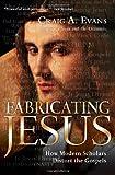 Fabricating Jesus, Craig A. Evans, 0830833188