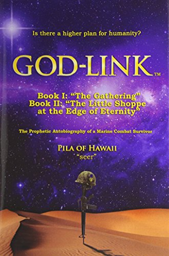 "God-Link Book I: ""The Gathering"" the Prophetic Autobiography of a Marine Combat Survivor."