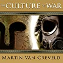 The Culture of War Audiobook by Martin van Creveld Narrated by Arthur Morey