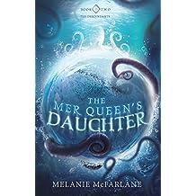 The Mer Queen's Daughter (The Descendants Book 2)