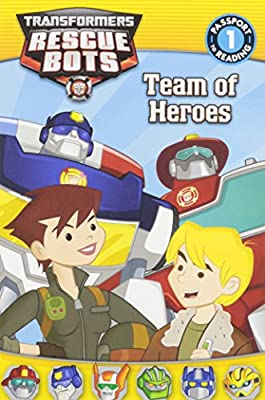 Transformers: Rescue Bots: Team of Heroes (Passport to Reading Level 1)