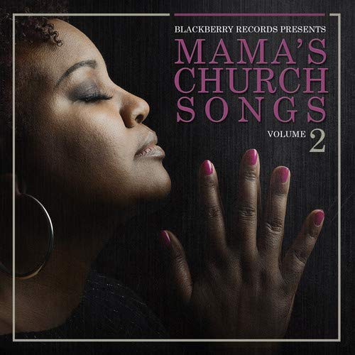 Mama's Church Songs Volume 2 - Songs And Gospel Artists