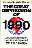 img - for The Great Depression of 1990: Why it's got to happen---How to protect yourself book / textbook / text book