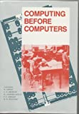 Computing Before Computers, , 0813800471