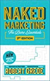 Naked Marketing: The Bare Essentials (3rd Edition)