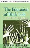 The Education of Black Folk, Allen Ballard, 0595317669