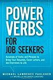 Power Verbs for Job Seekers, Michael Lawrence Faulkner, 0133158721