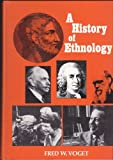 The History of Ethnology, F. Voget, 0030796652