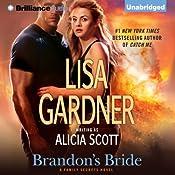 Brandon's Bride: Family Secrets, Book 3 | Lisa Gardner