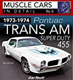 1973-1974 Pontiac Trans Am Super Duty 455: Muscle Cars In Detail No. 6
