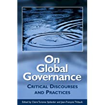 On Global Governance: Critical Discourses and Practices